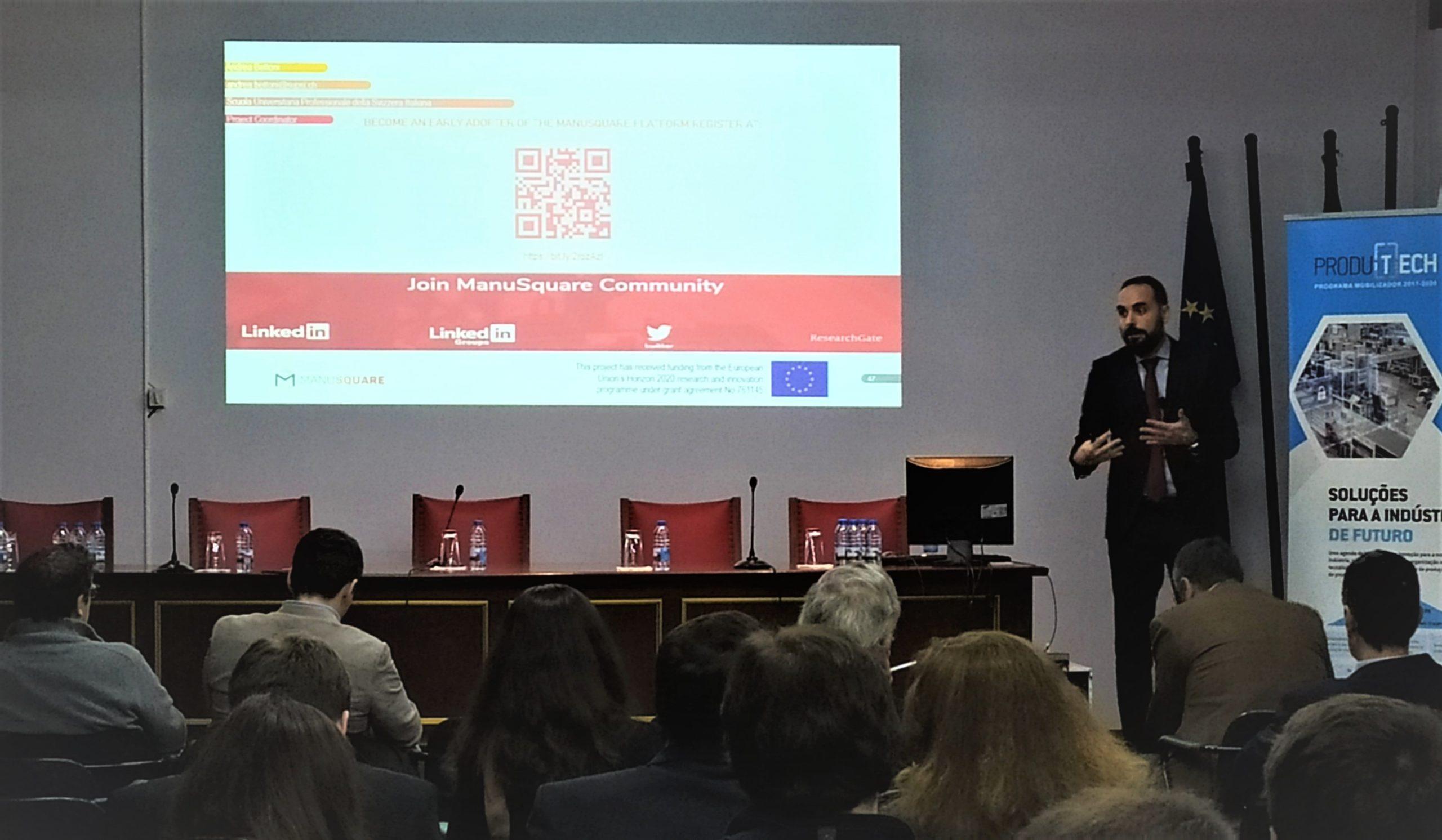 MANUSQUARE presented at the Joint Initiative FORUM PRODUTECH & Annual Conference PRODUTECH SIF in November, Porto, Portugal.