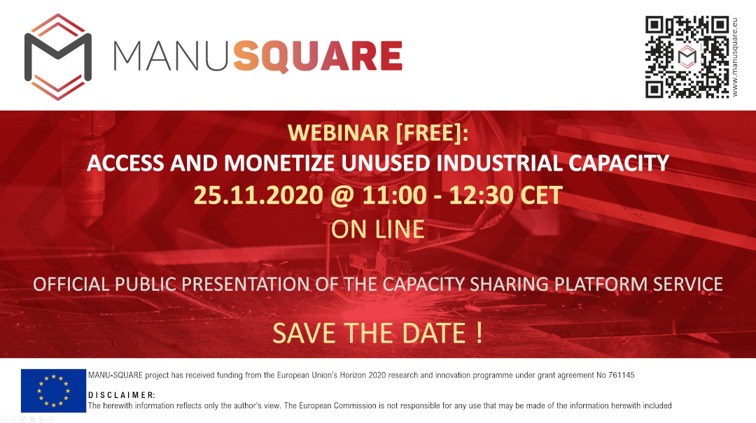 Official launch of the MANU-SQUARE platform Capacity Sharing service: Webinar, Nov. 25 th @ 11:00 CET – SAVE THE DATE.